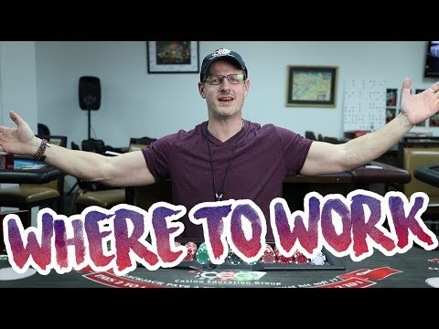 WHERE SHOULD YOU WORK AS A CASINO DEALER - Best Casino Jobs