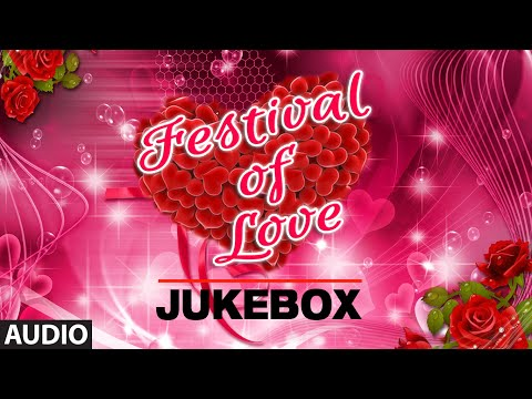 Festival Of Love | Audio Jukebox | Superhit Bollywood Love Songs
