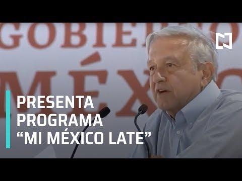 AMLO encabeza la presentación del programa 'Mi México Late' de la SEDATU