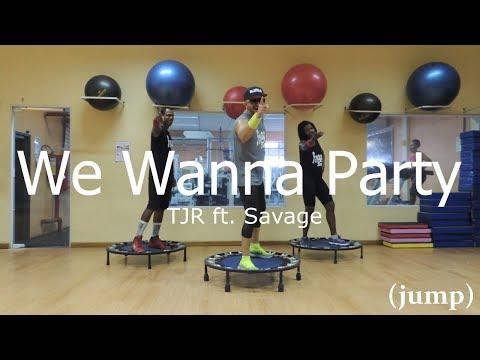 We Wanna Party - TJR ft. Savage - Free Jump #borapular (AERO JUMP)