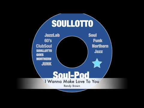 Randy Brown - I Wanna Make Love To You
