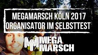 Megamarsch Köln 2017: Organisator im Selbsttest