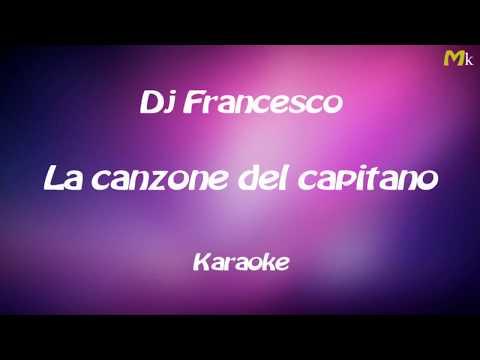 Dj Francesco La canzone del capitano Karaoke...By Mao