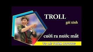 TS Lê Thẩm Dương Mới Nhất | Troll GÁI XINH cực hài cười ra nước mắt | Lê Thẩm Dương 2019