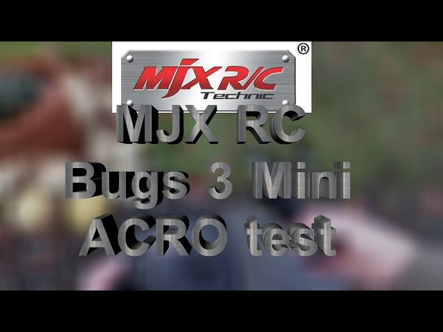 MJX RC BUGS 3 mini extra ACRO flight tests, compare to other ACRO quad