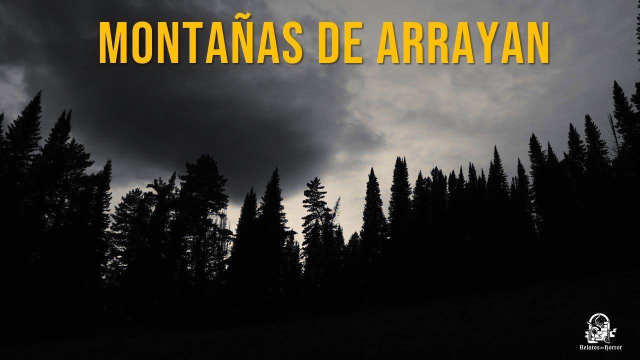 Montañas De Arrayan (Historias De Terror)