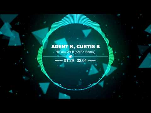 [BREAK/D&B] Agent K, Curtis B - Hit You Wit It (KMFX Remix)