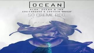 Baixar Alok, Zeeba And Iro - Ocean (Edu Cardoso & Zootech Bootleg) FREE DOWNLOAD