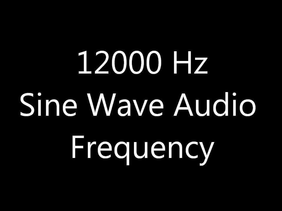 12000 Hz 12 kHz Sine Wave Sound Frequency Tone