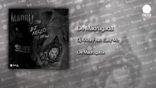 De Madrugada - Dj Krizis Feat. Easy Mo
