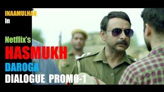 Netflix's HASMUKH | DAROGA-DIALOGUE PROMO | Inaamulhaq | Nikkhil Advani, Nikhil Gonsalves