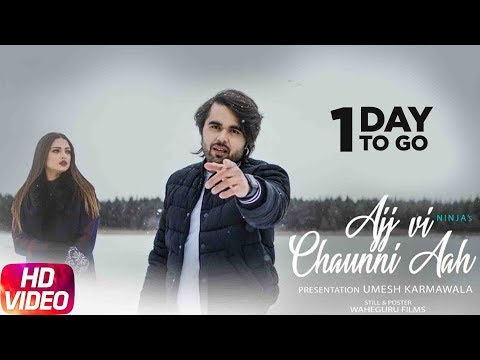 1 Day To Go | Ajj Vi Chaunni Aah | Ninja ft Himanshi Khurana | Gold Boy | Releasing on 27th March