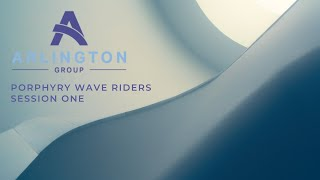 Simon Catt, Arlington Group, Session 1 | Porphyry Wave Riders Virtual Conference