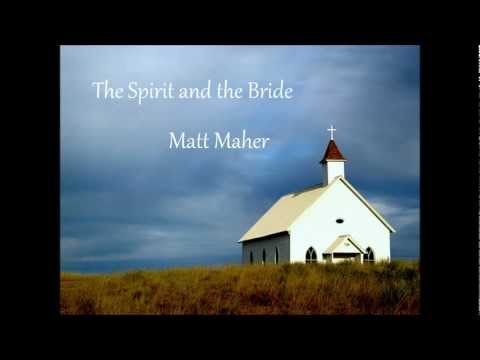 The Spirit and the Bride by Matt Maher