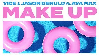 Cover images Vice & Jason Derulo - Make Up (Official Audio) ft. Ava Max
