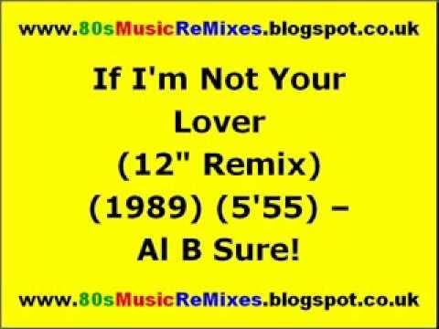 "If I'm Not Your Lover (12"" Remix) - Al B Sure! ft. Slick Rick | 80s New Jack Swing | 80s Club Mixes"