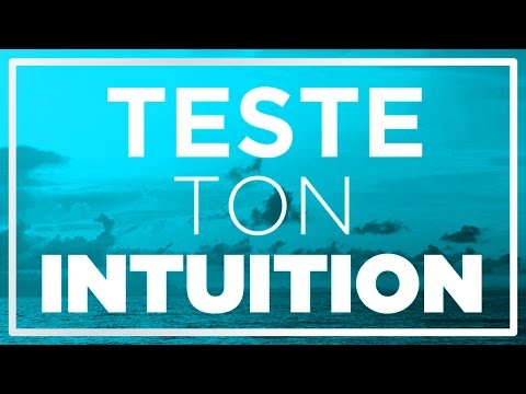 Intuition : entraine-toi !