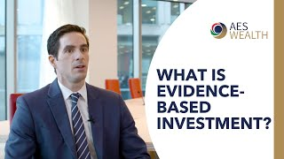 What is evidence-based investment?