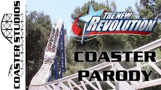Coaster Parody The New Revolution at Six Flags Magic Mountain