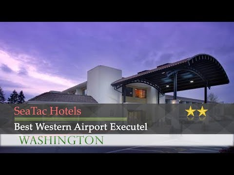 Best Western Airport Executel - SeaTac Hotels, Washington