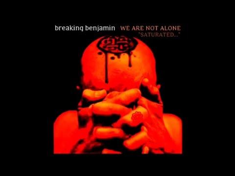 Breaking Benjamin- We Are Not Alone SATURATED!