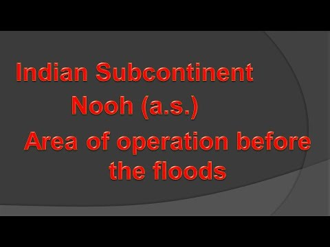 Indian Subcontinent  Nooh's (a.s.) area of operation before the Floods ( June 9, 2017)