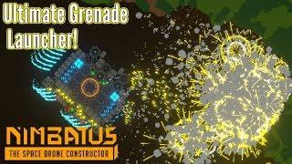 Nimbatus   'Minigun' Grenade Launcher!!   Closed Alpha Gameplay!