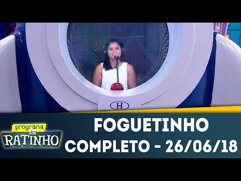 Foguetinho - Completo | Programa do Ratinho (26/06/2018)