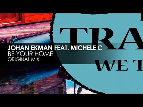 Johan Ekman featuring Michele C - Be Your Home