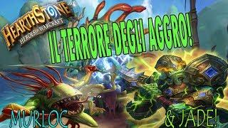 IL TERRORE DEGLI AGGRO - MURLOC & JADE!! [HEARTSTONE ITA]