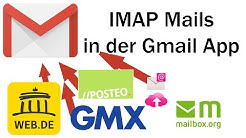 Mails auf Android mit der GMAIL App abrufen von Gmx, web.de, 1und1, posteo, Mailbox mit IMAP & SMTP