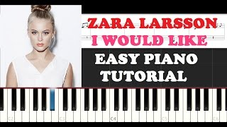 Zara Larsson - I Would Like (EASY Piano Tutorial )