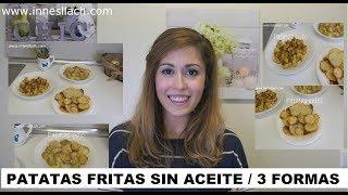 MIS 3 FORMAS de hacer PATATAS FRITAS SIN ACEITE SALUDABLES /NO FRITAS
