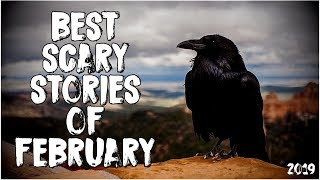 Best Scary Stories Of February 2019!
