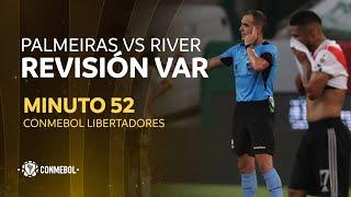Libertadores | Revisión VAR | Palmeiras vs River Plate | Minuto 52