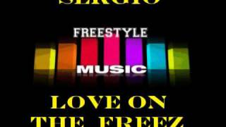 Sérgio - Love On The Freeze ( Bilingual latin freestyle  Version.