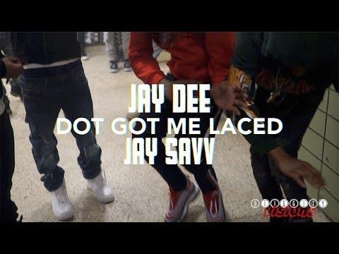 Jay Dee x Jayy Savv - Dot Got Me Laced