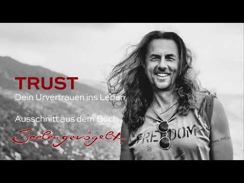 Trust - Wie gewinnst du dein Urvertrauen ins Leben zurück?