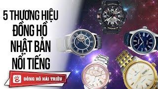 5 thương hiệu đồng hồ Nhật được yêu thích nhất tại Việt Nam | Casio liệu có về nhất?
