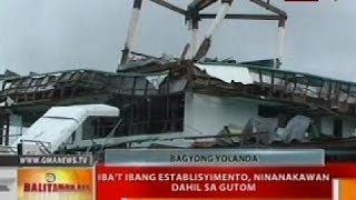 Hungry, desperate victims of Typhon Yolanda resort to looting in Leyte (Balitanghali)