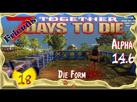 7 Days to Die – Friends - [SO3E18] ★ Die Form ★ Deutsch - Gameplay - Let's Play - Alpha 14