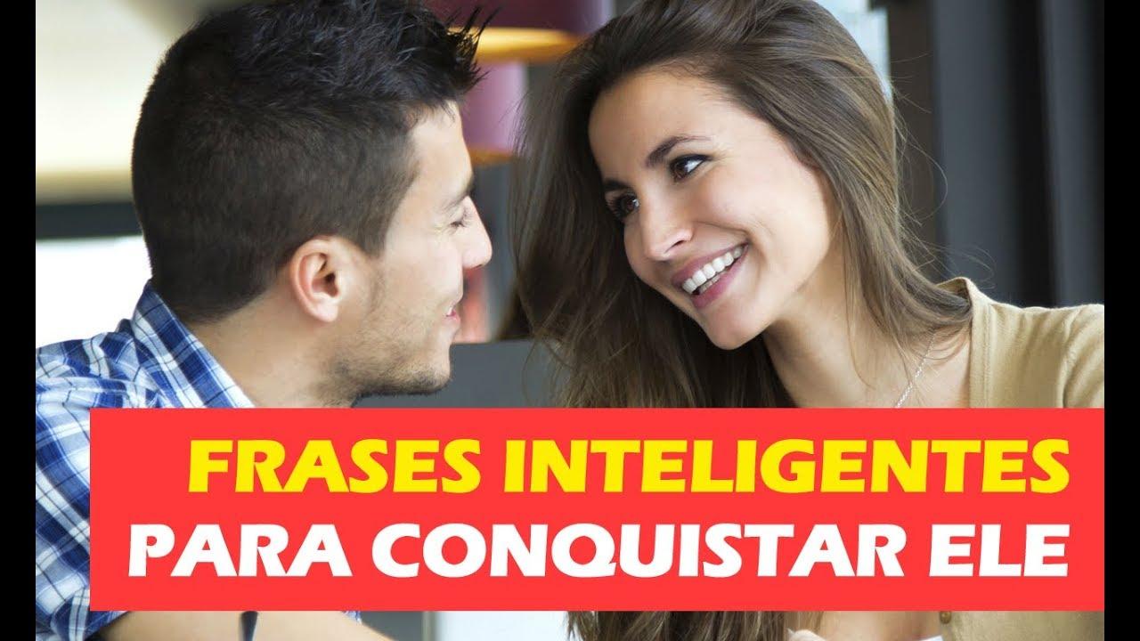 Frases Inteligentes Para Conquistar Um Homem Frases Da Conquista