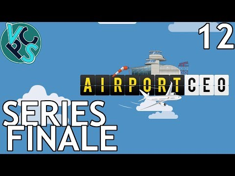 Series Finale : Airport CEO EP12 - Airport Management Tycoon Gameplay