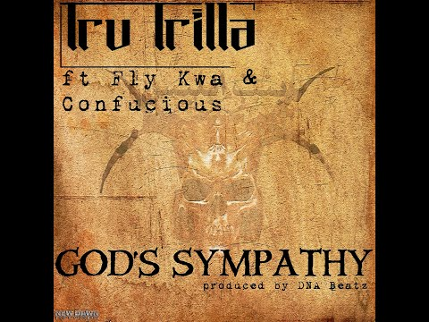 "Tru Trilla - ""God's Sympathy"" ft Fly Kwa & Confucious (produced by DNA Beatz)"