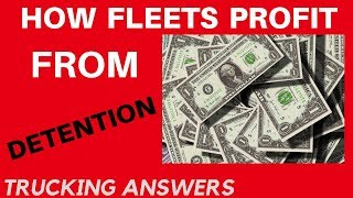 How Fleets PROFIT from your Detention Time | Trucking Answers