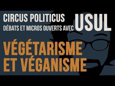 CIRCUS POLITICUS - Végétarisme et véganisme