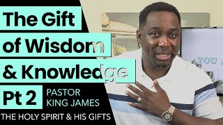 The Gifts Of Wisdom & Knowledge Pt 2 | Pastor King James | 12 July 2020