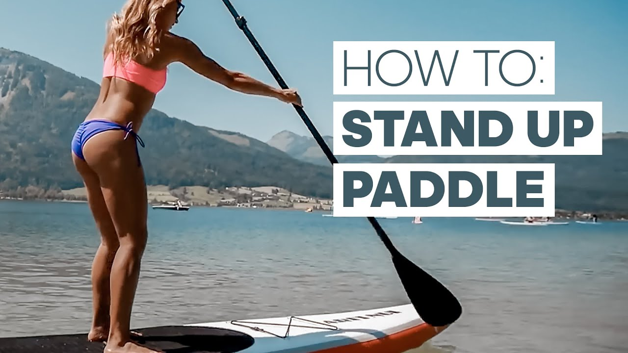 How To Stand Up Paddle Board - SUP Basics - YouTube