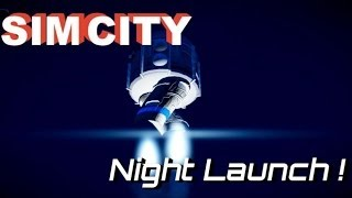 ★ SimCity 5 (2013) ►Spectacular Spaceship Night Launch - SimCity Cities of Tomorrow
