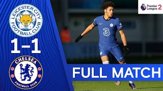 Leicester 1-1 Chelsea | Premier League 2 | Full Match